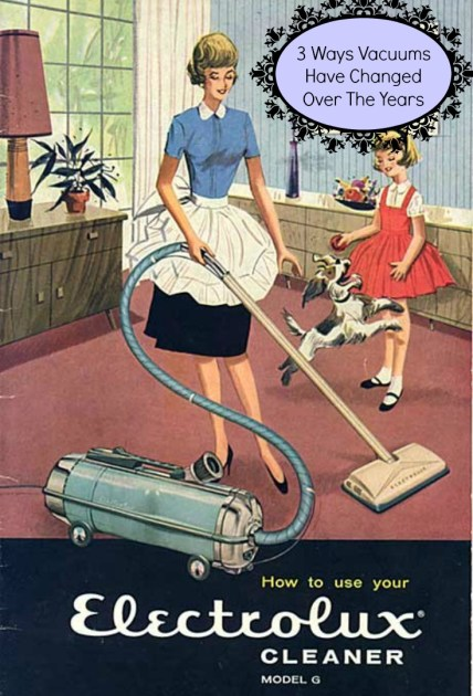 3 Ways Vacuums Have Changed Over The Years