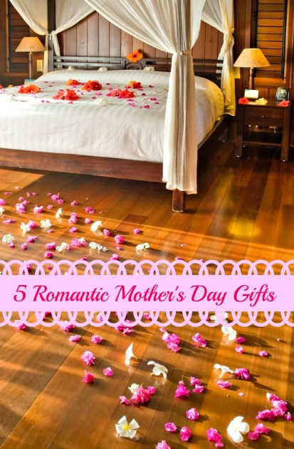 5 Romantic Mother's Day Gifts Pin