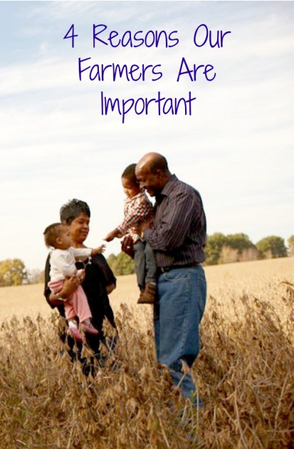4 Reasons Our Farmers Are Important