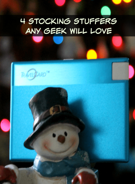 4 Stocking Stuffers Any Geek Will Love