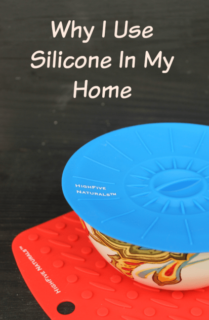 Why I Use Silicone In My Home