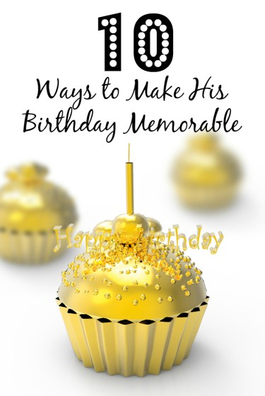 ways to make his birthday memorable