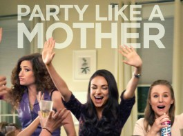 BadMoms-PartylikeaMother