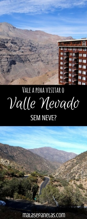 Vale a pena visitar o Valle Nevado sem neve? | Malas e Panelas
