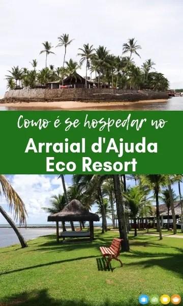 Como é se hospedar no Arraial d'Ajuda Eco Resort | Malas e Panelas