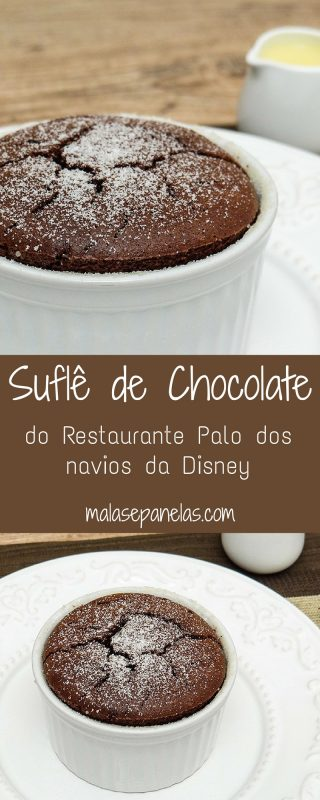 Suflê de Chocolate do Restaurante Palo – Navios Disney | Malas e Panelas