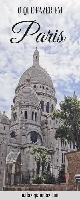 O que fazer em Paris   Malas e Panelas