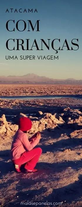 Atacama com Crianças | Malas e Panelas