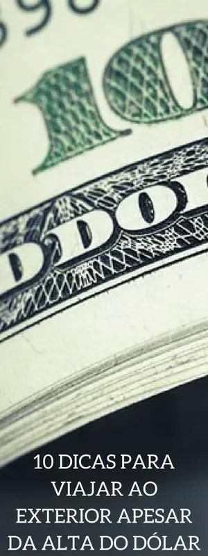 10 dicas para viajar ao exterior apesar da alta do dólar | Malas e Panelas
