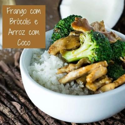 Frango com Brócolis e Arroz com Coco