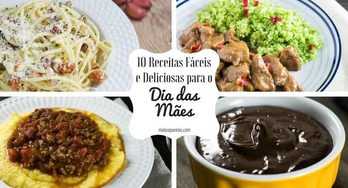 10 Receitas Fáceis e Deliciosas para o Dia das Mães | Malas e Panelas