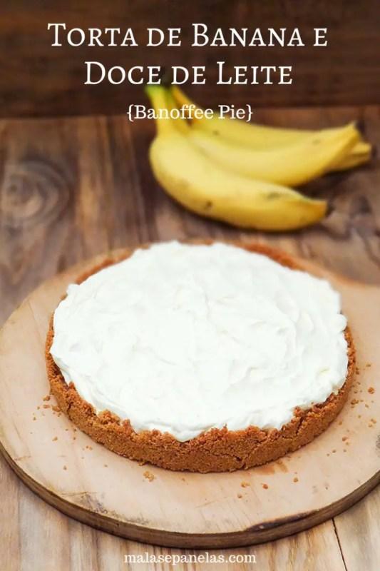 Torta de Banana e Doce de Leite | Malas e Panelas