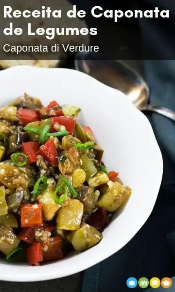 Receita de Caponata de Legumes (Caponata di Verdure) | Malas e Panelas