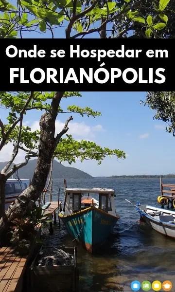 Onde se Hospedar em Florianópolis | Malas e Panelas