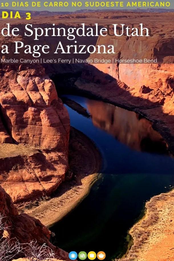 10 dias no Sudoeste Americano - Terceiro dia: de Springdale, Utah a Page, Arizona | Malas e Panelas