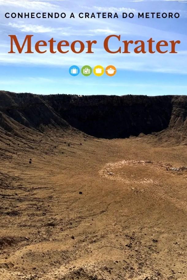 Conhecendo a incrível Meteor Crater - a Cratera do Meteoro no Arizona | Malas e Panelas