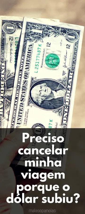 Preciso cancelar minha viagem porque o dólar subiu? Dicas para viajar agora que o dólar subiu. #dicadeviagem #dolar #viagem