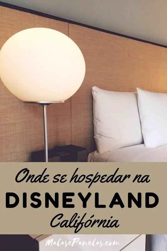 Onde se Hospedar da Disneyland Califórnia