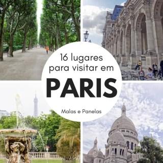 16 Lugares para Visitar em Paris | Malas e Panelas