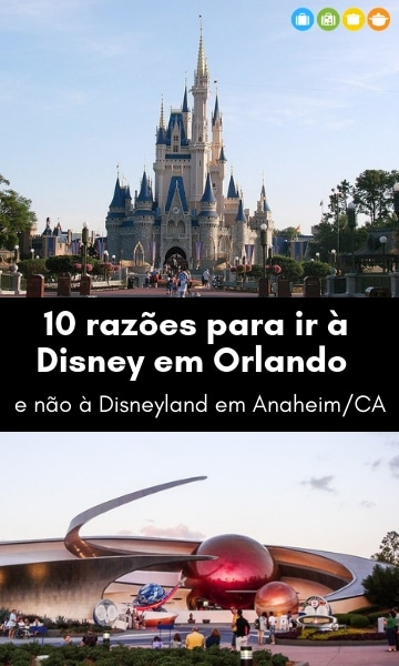 10 razões para ir à Disney em Orlando e não à Disneyland em AnaheimCA | Malas e Panelas