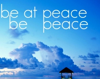 Be at peace