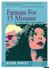 Famous for Fifteen Minutes. My Years with Andy Warhol