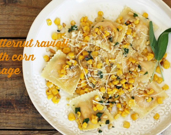 butternut ravioli with corn + sage [butter is back]