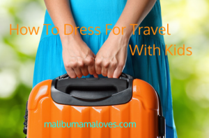 how to dress for travel with kids