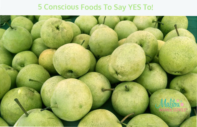 conscious foods to say yes to