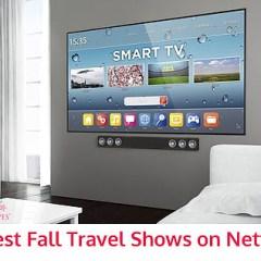Best Fall Travel Shows on Netflix