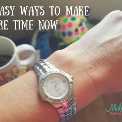 Conscious Living: 5 Easy Ways to Make More Time Now