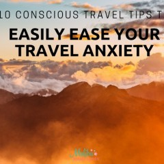 10 Conscious Travel Tips To Easily Ease Your Travel Anxiety