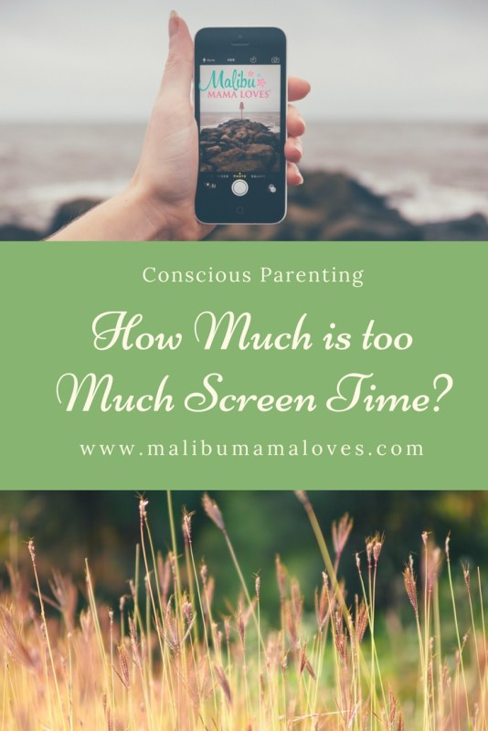 Conscious Parenting: How Much is too Much Screen Time