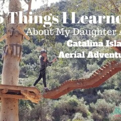 5 Things I Learned About My Daughter At Catalina Island Aerial Adventure