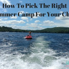 How To Pick The Right Summer Camp For Your Child