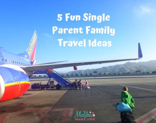 5 Fun Single Parent Family Travel Ideas