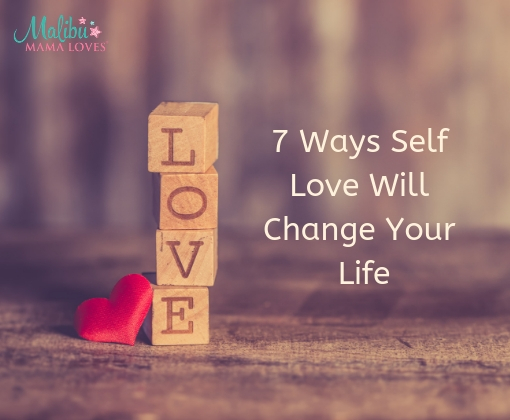 Ways Self Love Will Change Your Life