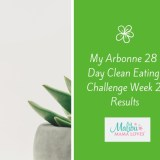 My Arbonne 28 Day Clean Eating Challenge Week 2 Results