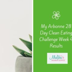 My Arbonne 28 Day Clean Eating Challenge Week 4 Results