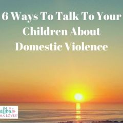 Conscious Parenting: 6 Ways To Talk To Your Children About Domestic Violence