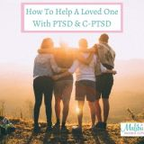 How To Help A Loved One With PTSD and C-PTSD