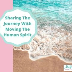 Sharing The Journey With Moving The Human Spirit