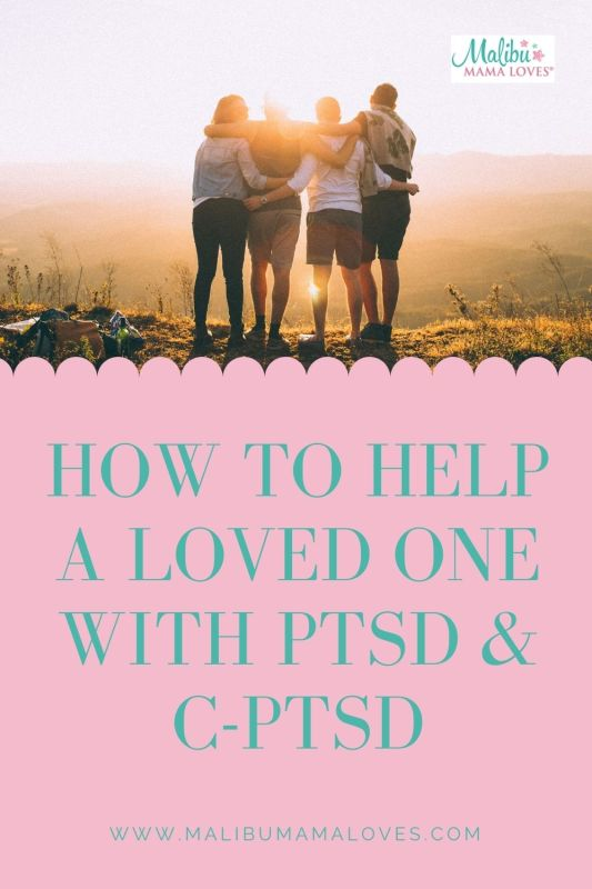 How-To-Help-A-Loved-One-With-PTSD-C-PTSD