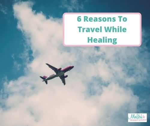 Reasons-To-Travel-While-Healing