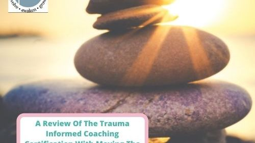 A Review Of The Trauma Informed Coaching Certification Course With MTHS