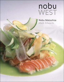 Nobu West Hardcover Sushi Book by Nobu Matsuhisa