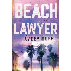 Beach Lawyer by Avery Duff Paperback Book