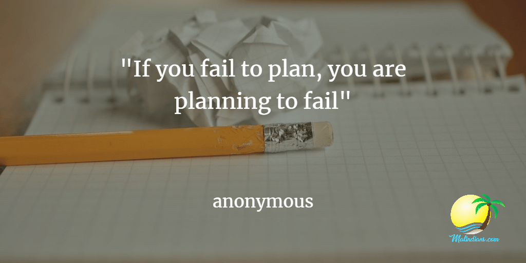 If you fail to plan, you are planning to fail - malindians