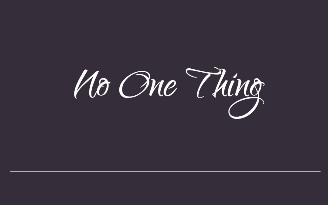 No ONE Thing