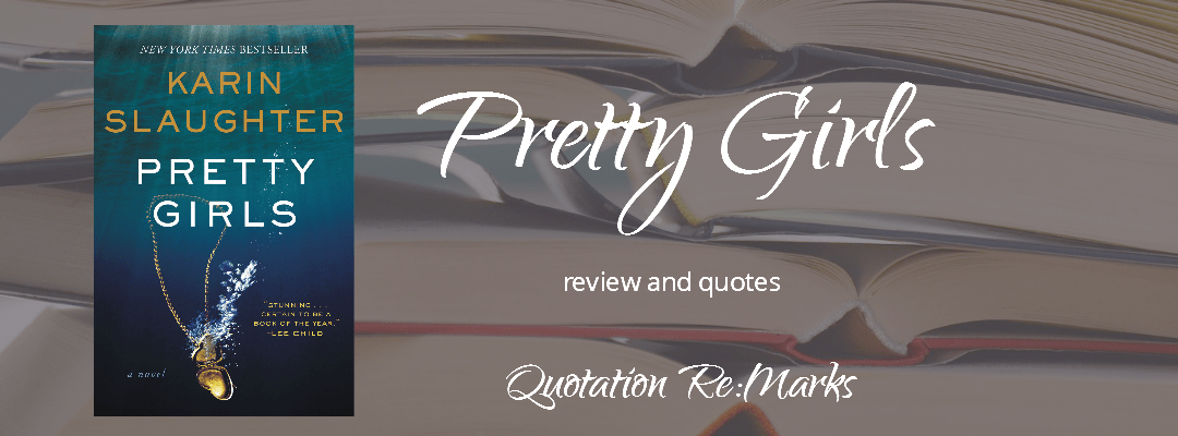 Pretty Girls by Karin Slaughter - book review and best quotes